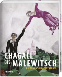 Chagall bis Malewitsch Die Russischen Avantgarden