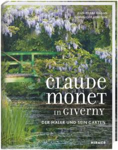 Claude Monet in Giverny - Der Maler und sein Garten